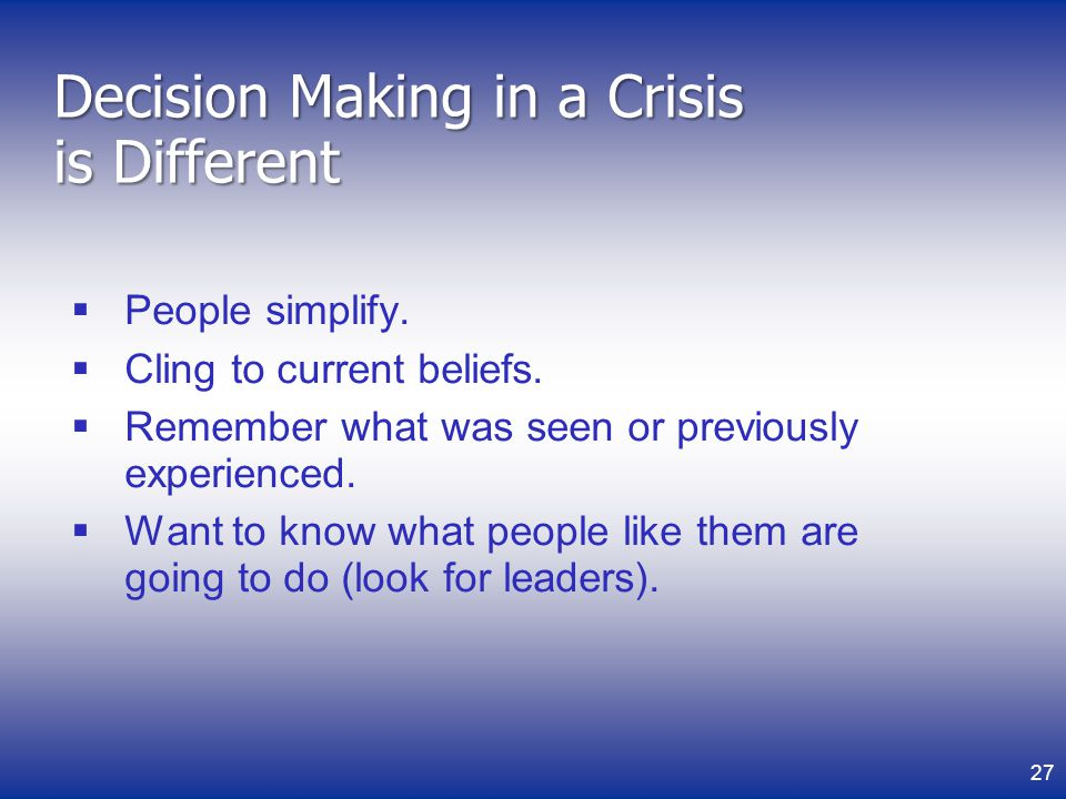Decision Making in a Crisis is Different People simplify.