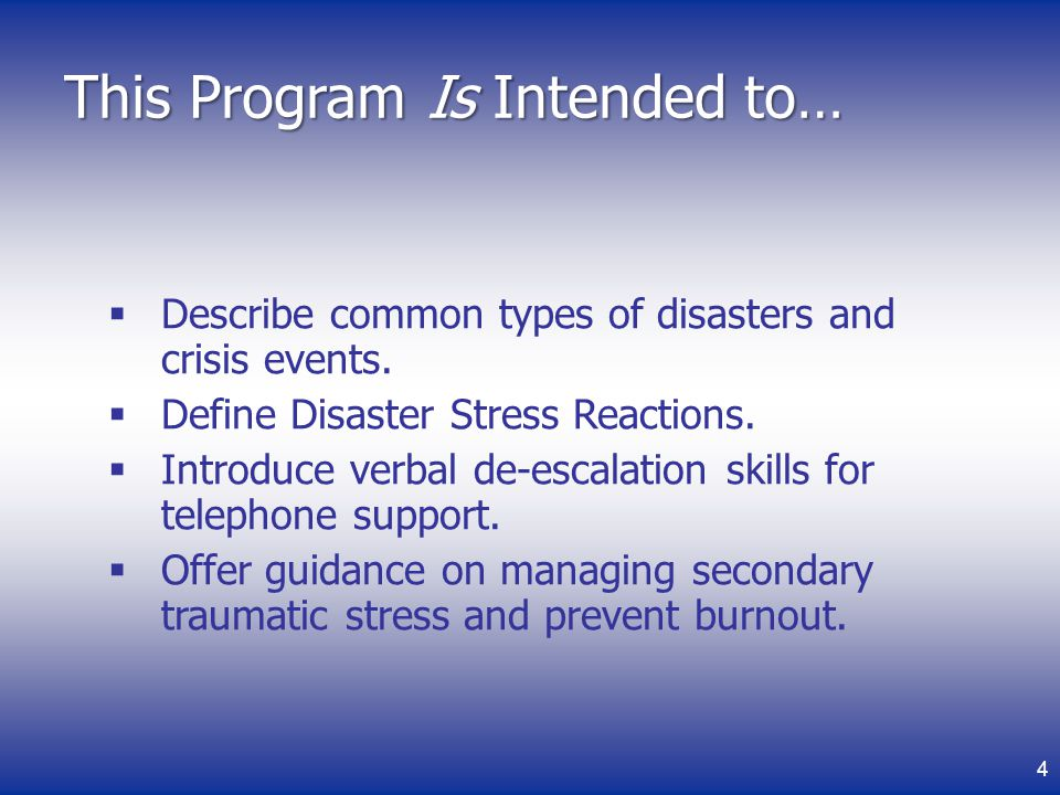 This Program Is Intended to… Describe common types of disasters and crisis events.