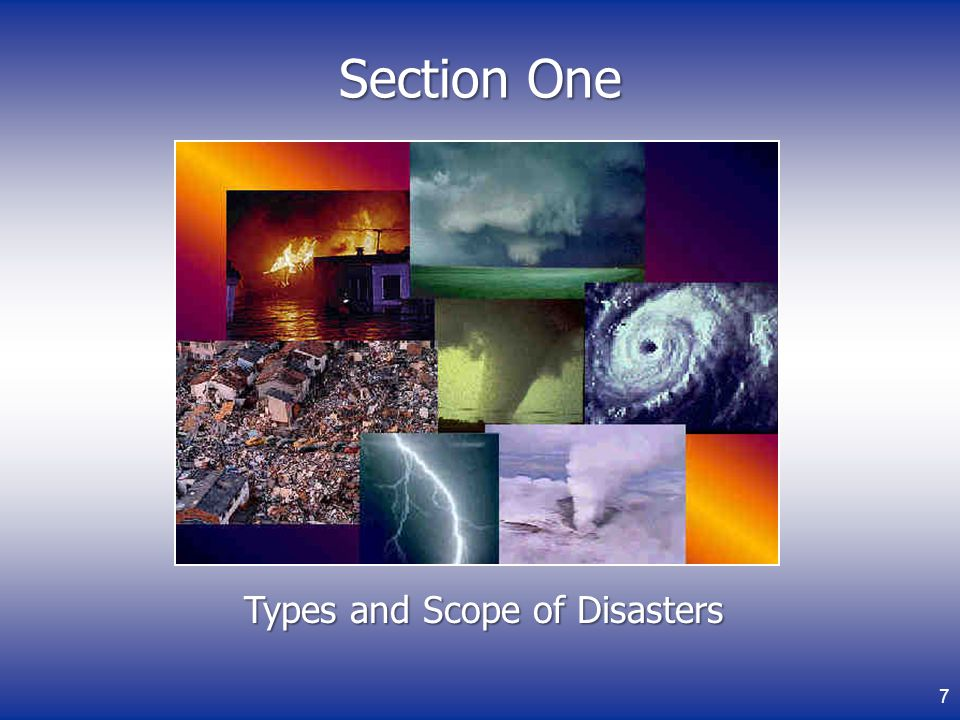 Section One Types and Scope of Disasters 7
