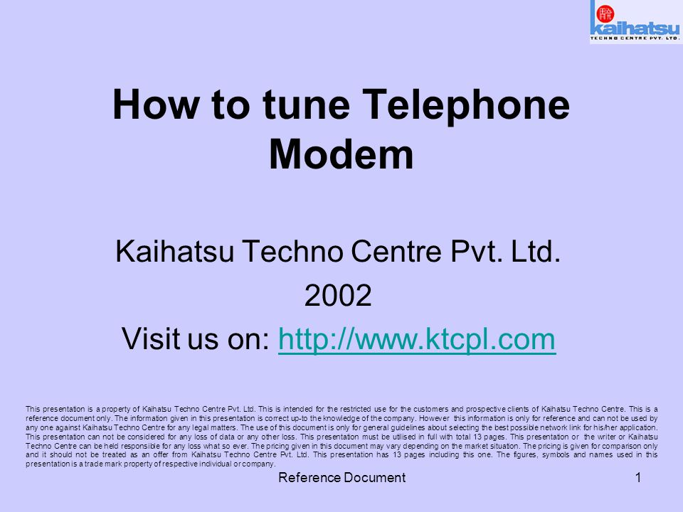 Reference Document2 Introduction Although with lot of plug & play hype, it is not very easy to tune the telephone modem for best, uninterrupted data transfer.
