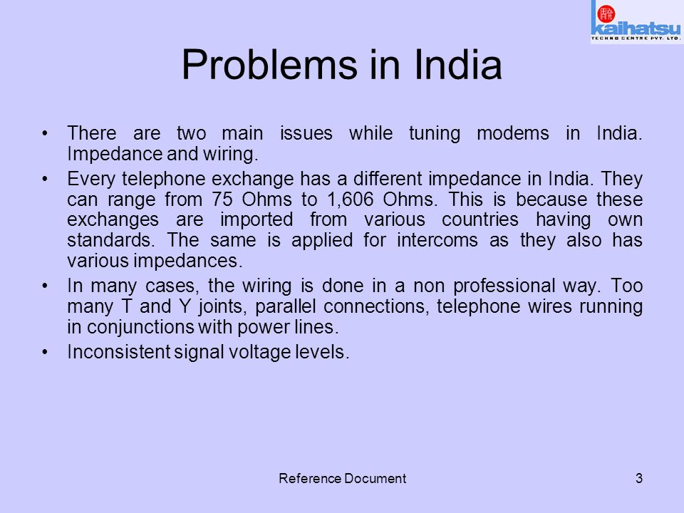 Reference Document3 Problems in India There are two main issues while tuning modems in India.