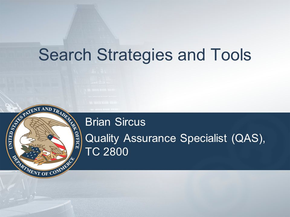 Search Strategies and Tools Brian Sircus Quality Assurance Specialist (QAS), TC 2800