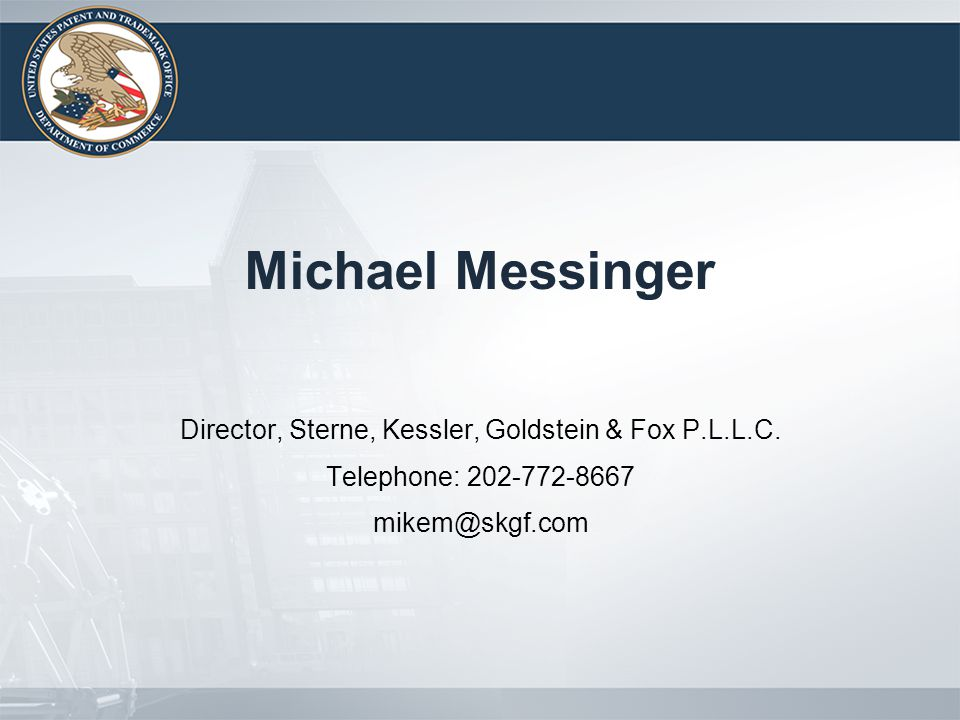 Michael Messinger Director, Sterne, Kessler, Goldstein & Fox P.L.L.C.