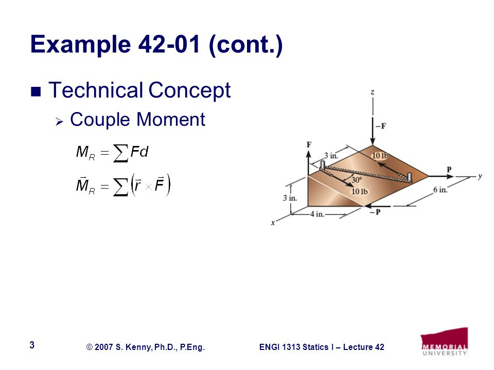 ENGI 1313 Statics I – Lecture 42© 2007 S.Kenny, Ph.D., P.Eng.