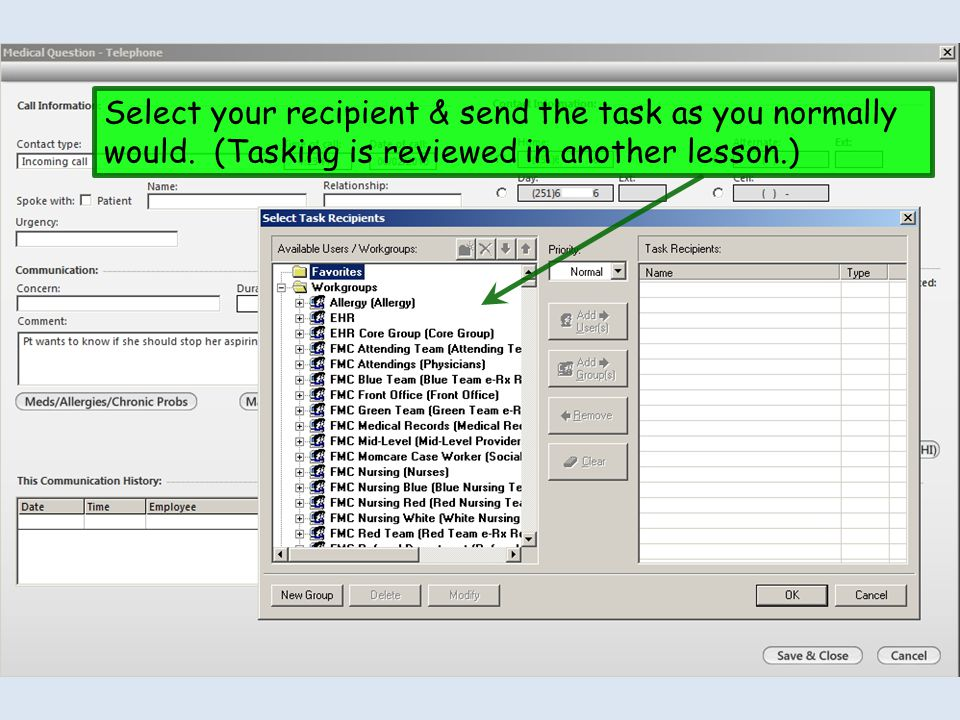 Select your recipient & send the task as you normally would. (Tasking is reviewed in another lesson.)