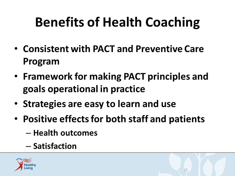 Benefits of Health Coaching Consistent with PACT and Preventive Care Program Framework for making PACT principles and goals operational in practice St