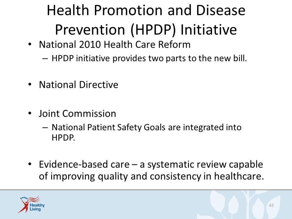 Health Promotion and Disease Prevention (HPDP) Initiative National 2010 Health Care Reform – HPDP initiative provides two parts to the new bill. Natio