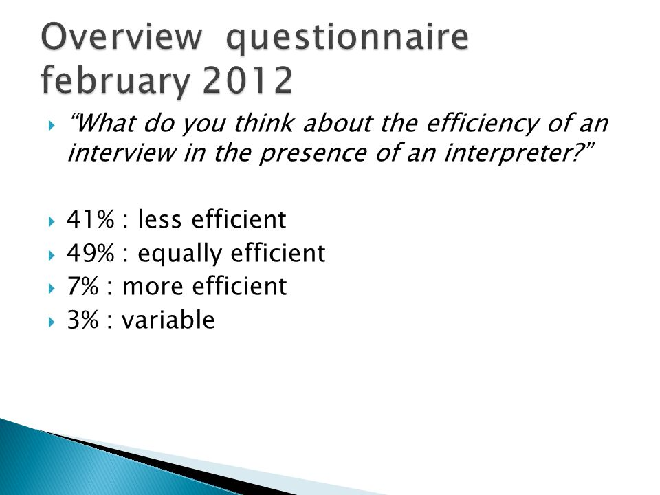 What do you think about the efficiency of an interview in the presence of an interpreter.