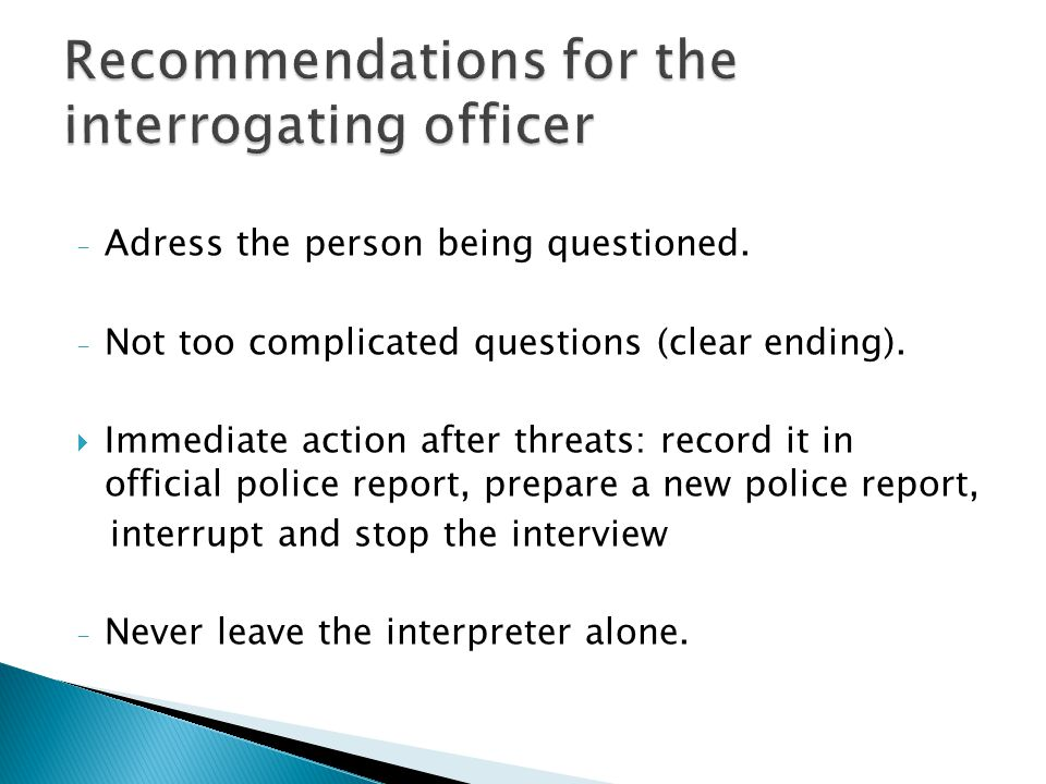 - Adress the person being questioned. - Not too complicated questions (clear ending).