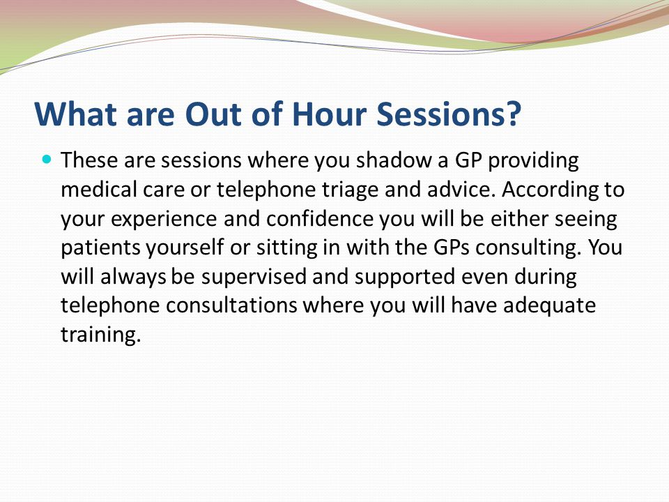What are Out of Hour Sessions.