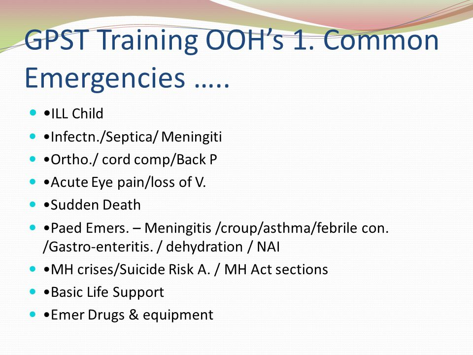 GPST Training OOHs 1.Common Emergencies …..