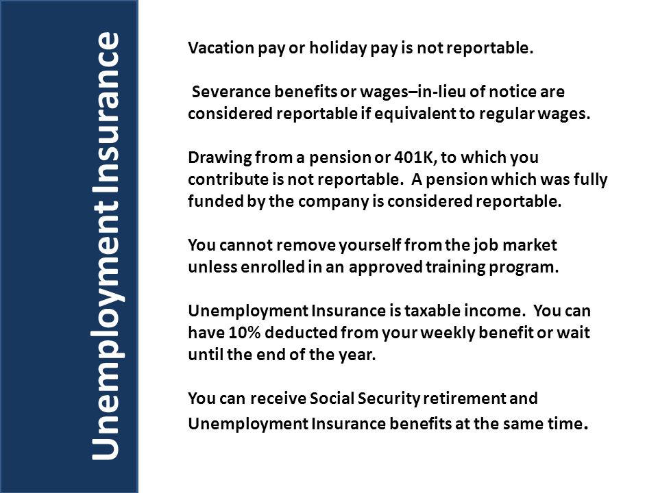 Vacation pay or holiday pay is not reportable. Severance benefits or wages–in-lieu of notice are considered reportable if equivalent to regular wages.