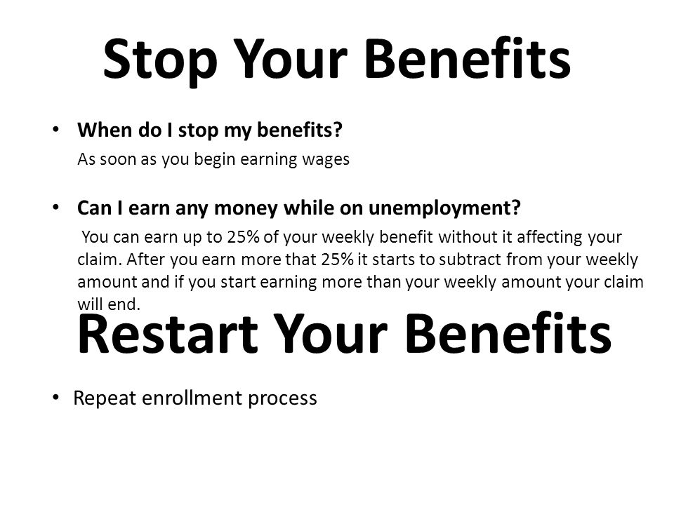 When do I stop my benefits.
