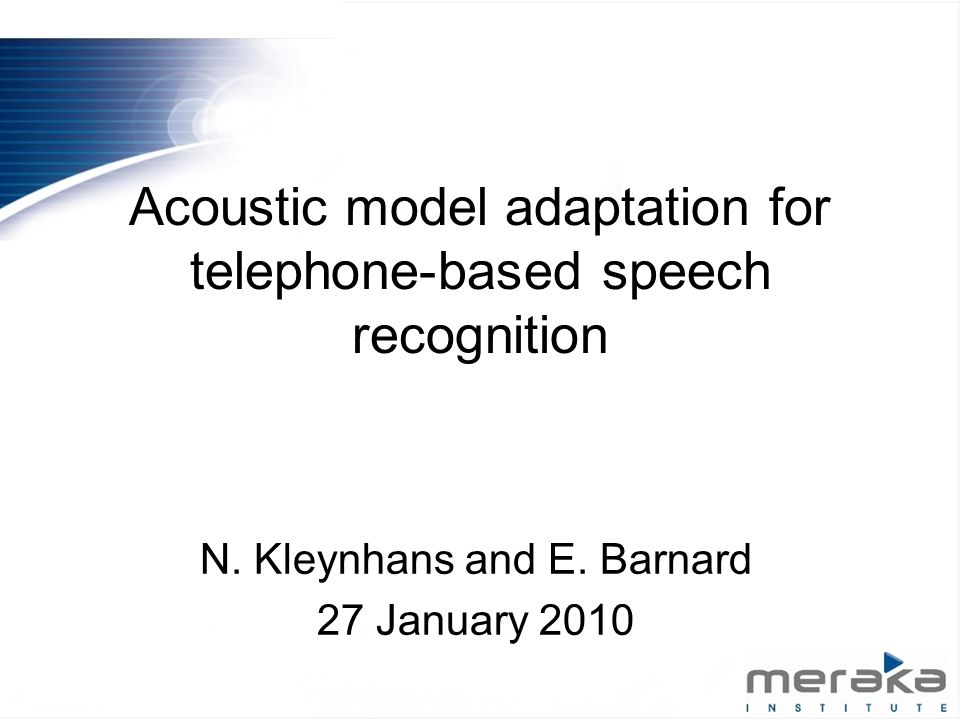 Acoustic model adaptation for telephone-based speech recognition N.