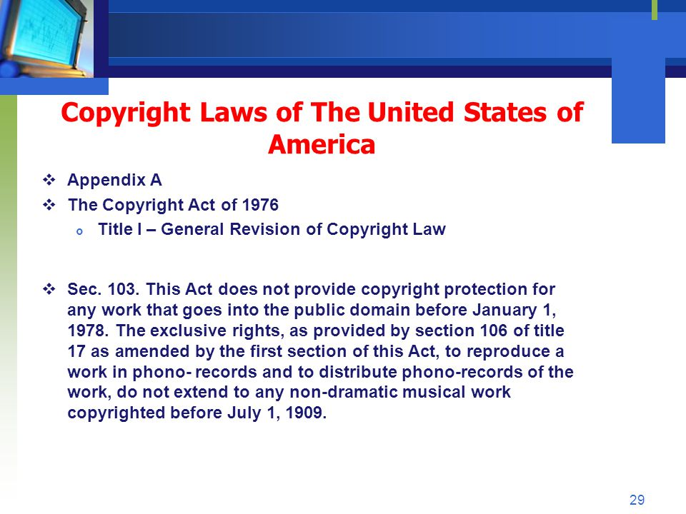 Copyright Laws of The United States of America Appendix A The Copyright Act of 1976 Title I – General Revision of Copyright Law Sec. 103. This Act doe