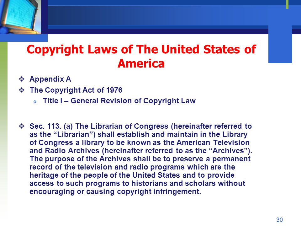 Copyright Laws of The United States of America Appendix A The Copyright Act of 1976 Title I – General Revision of Copyright Law Sec. 113. (a) The Libr