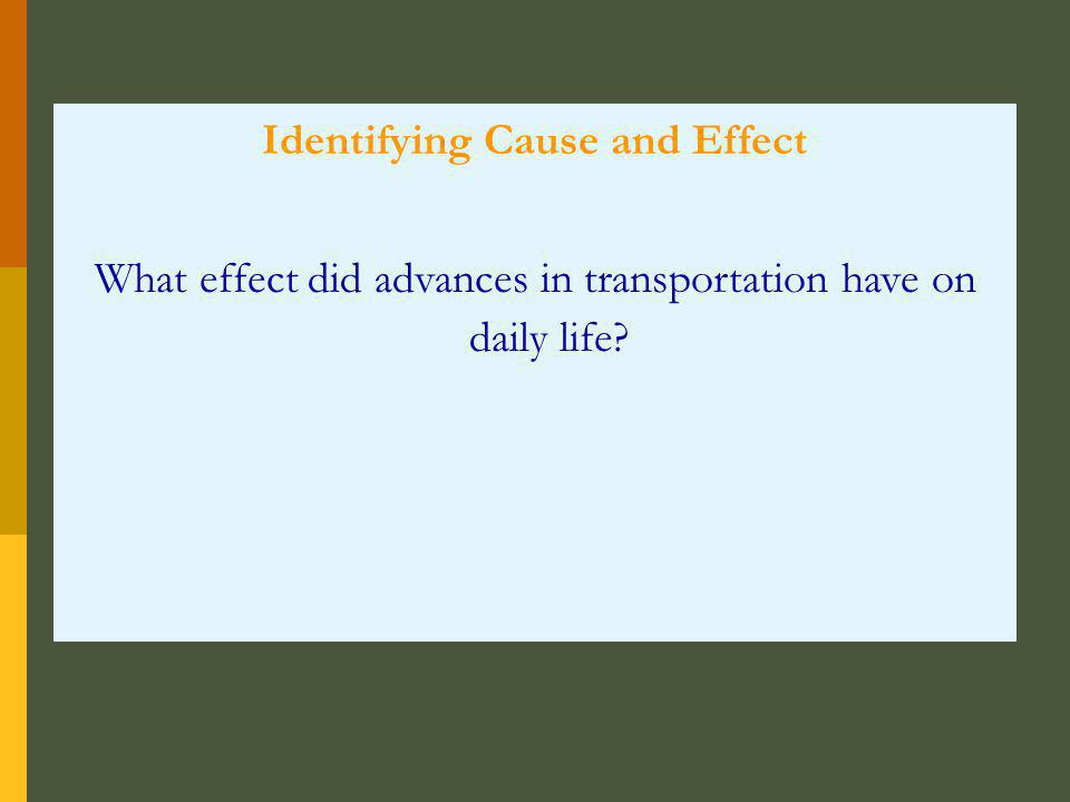 Identifying Cause and Effect What effect did advances in transportation have on daily life?