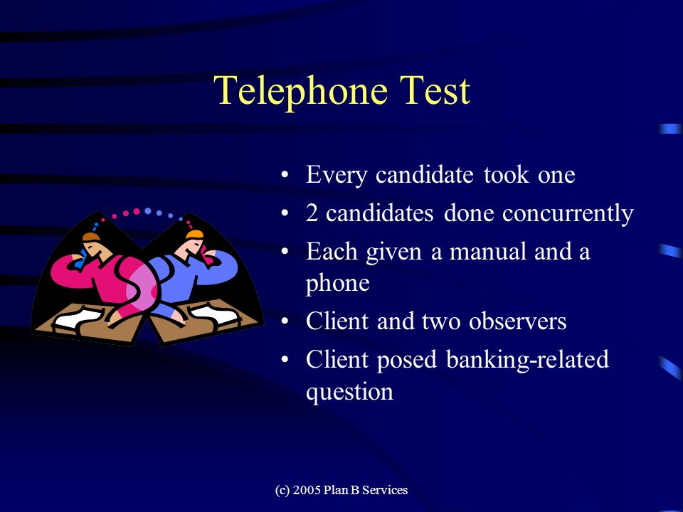 (c) 2005 Plan B Services Telephone Test