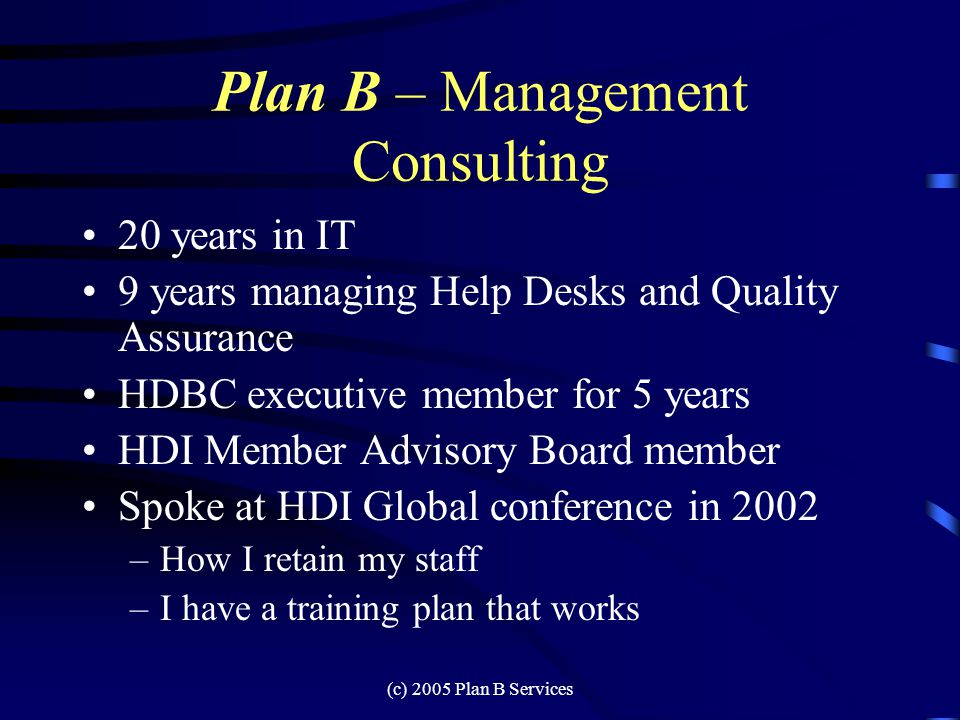 (c) 2005 Plan B Services Any gotchas.