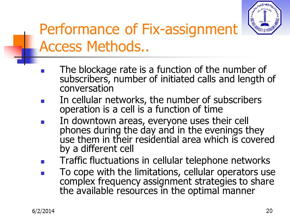 6/2/201420 Performance of Fix-assignment Access Methods.. The blockage rate is a function of the number of subscribers, number of initiated calls and