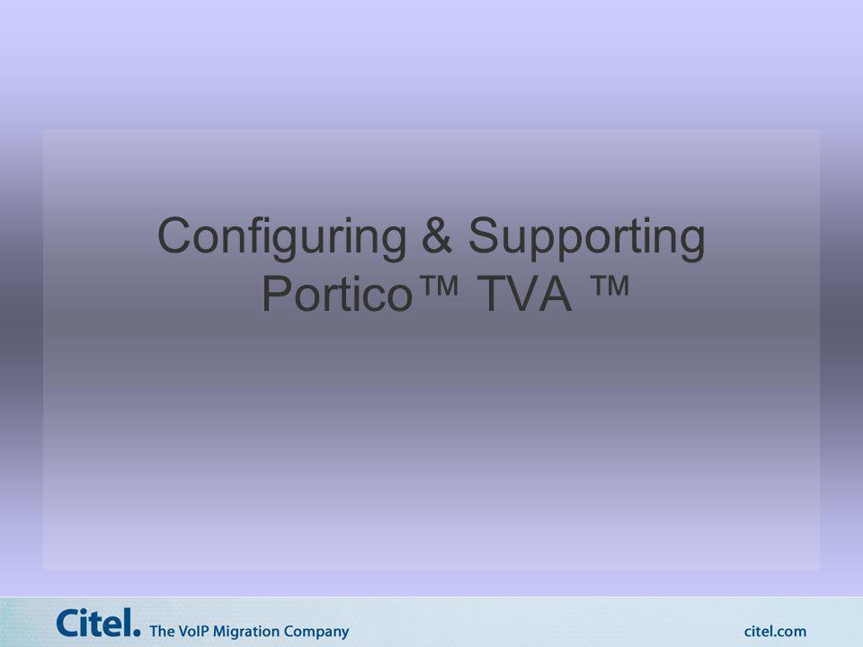 Configuring & Supporting Portico TVA
