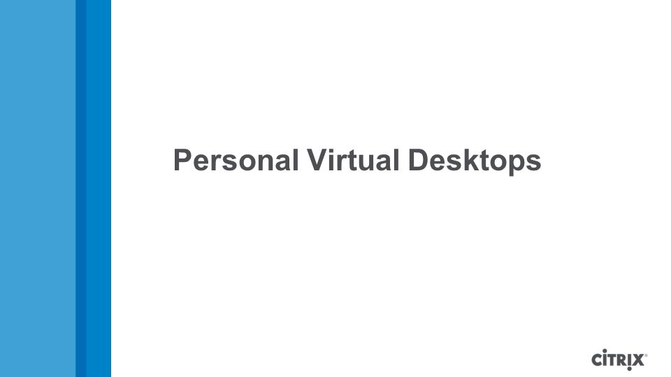 Personal Virtual Desktops