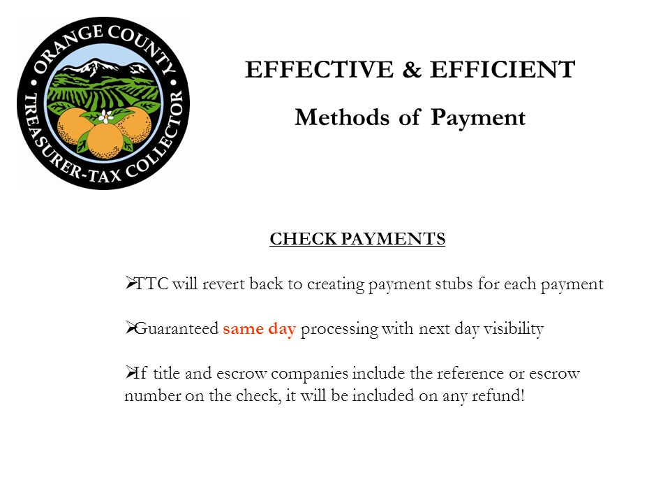 CHECK PAYMENTS TTC will revert back to creating payment stubs for each payment Guaranteed same day processing with next day visibility If title and es