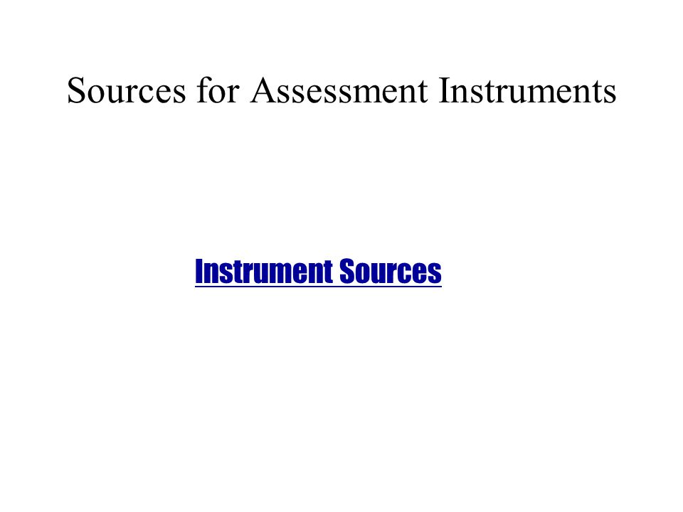 Sources for Assessment Instruments Instrument Sources