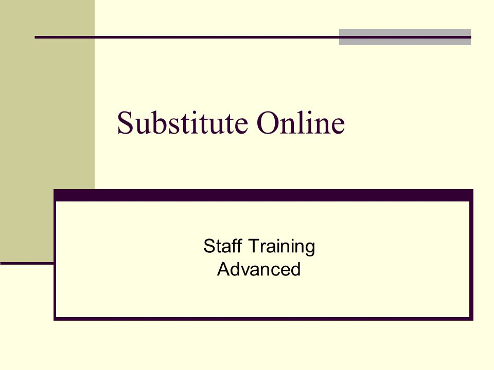 Substitute Online Staff Training Advanced