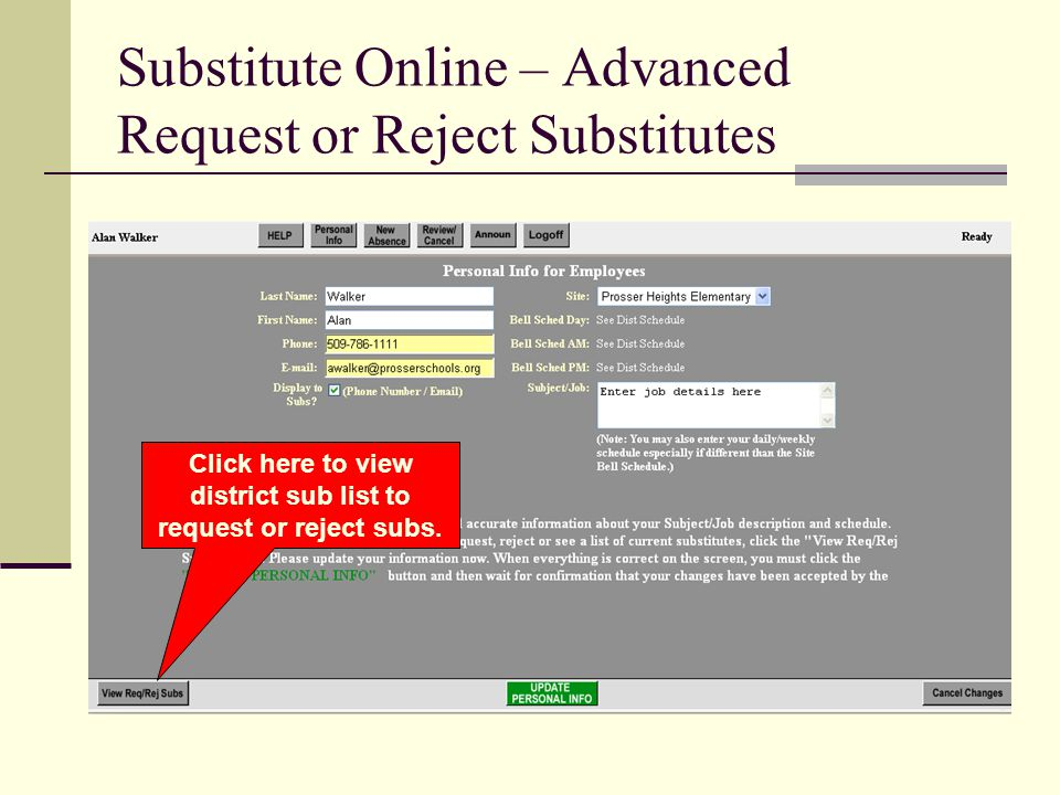 Substitute Online – Advanced Request or Reject Substitutes Click here to view district sub list to request or reject subs.