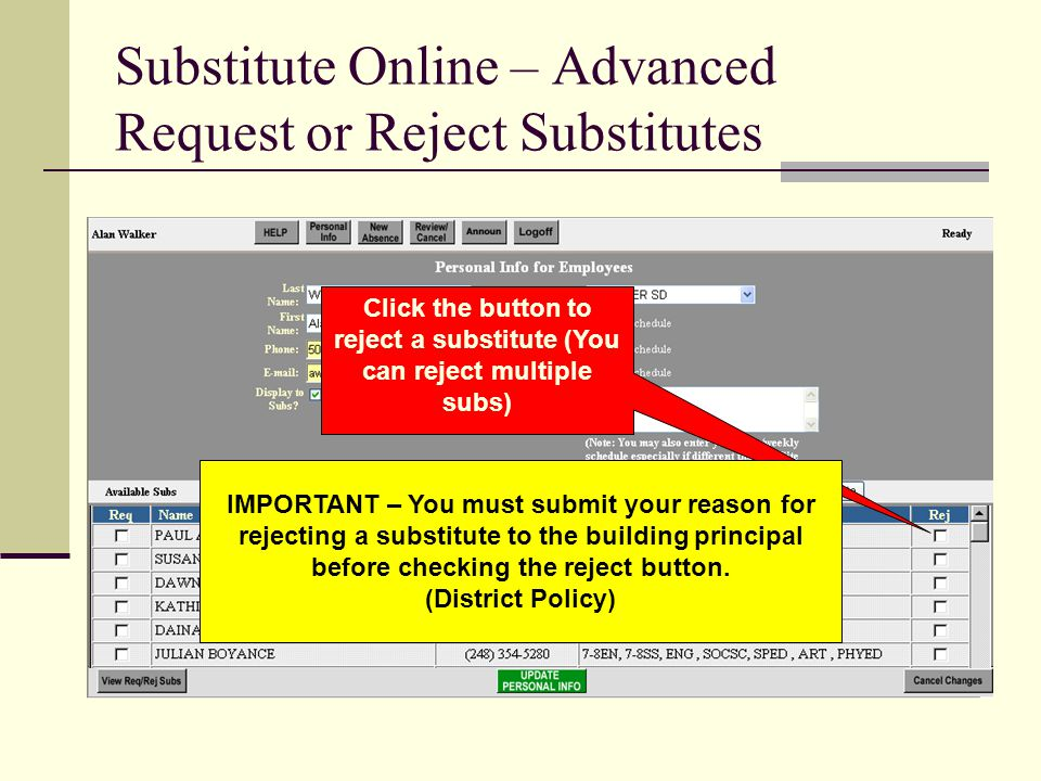 Substitute Online – Advanced Request or Reject Substitutes Click the button to reject a substitute (You can reject multiple subs) IMPORTANT – You must