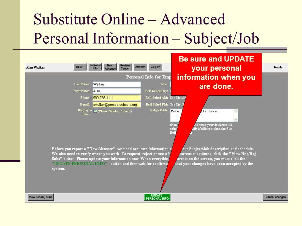 Substitute Online – Advanced Personal Information – Subject/Job Be sure and UPDATE your personal information when you are done.