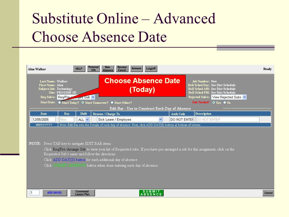 Substitute Online – Advanced Choose Absence Date Choose Absence Date (Today)