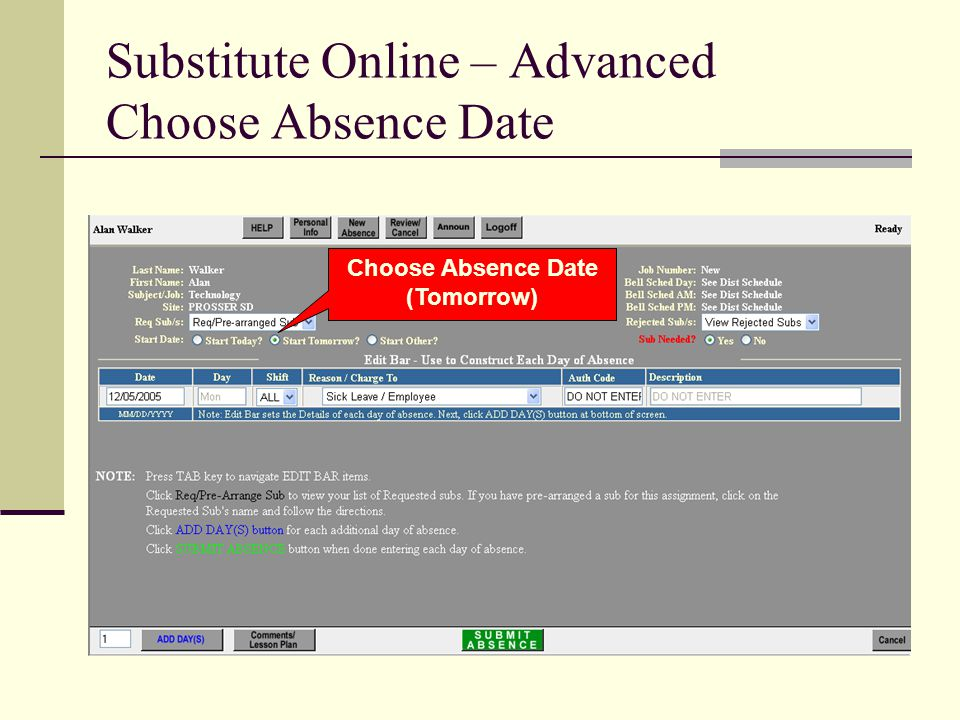 Substitute Online – Advanced Choose Absence Date Choose Absence Date (Tomorrow)