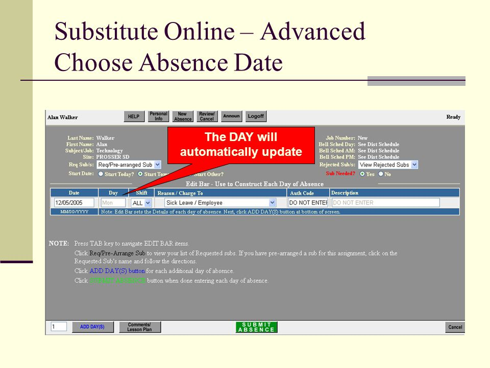 Substitute Online – Advanced Choose Absence Date The DAY will automatically update