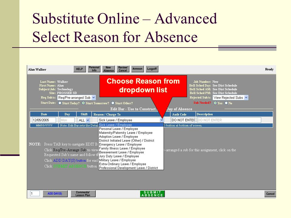 Substitute Online – Advanced Select Reason for Absence Choose Reason from dropdown list