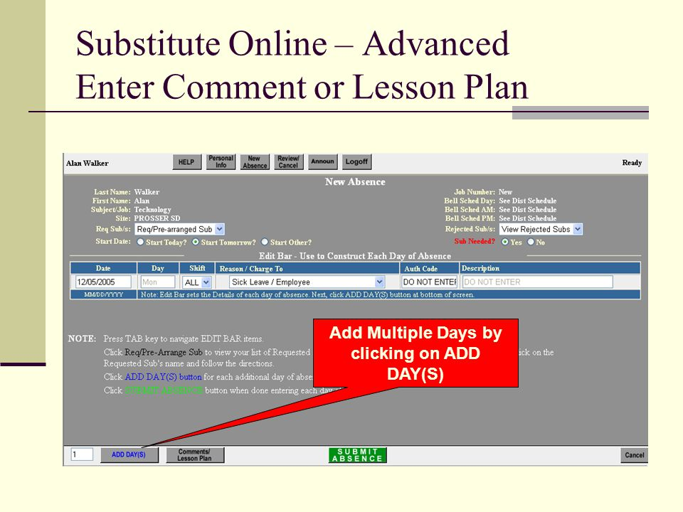 Substitute Online – Advanced Enter Comment or Lesson Plan Add Multiple Days by clicking on ADD DAY(S)