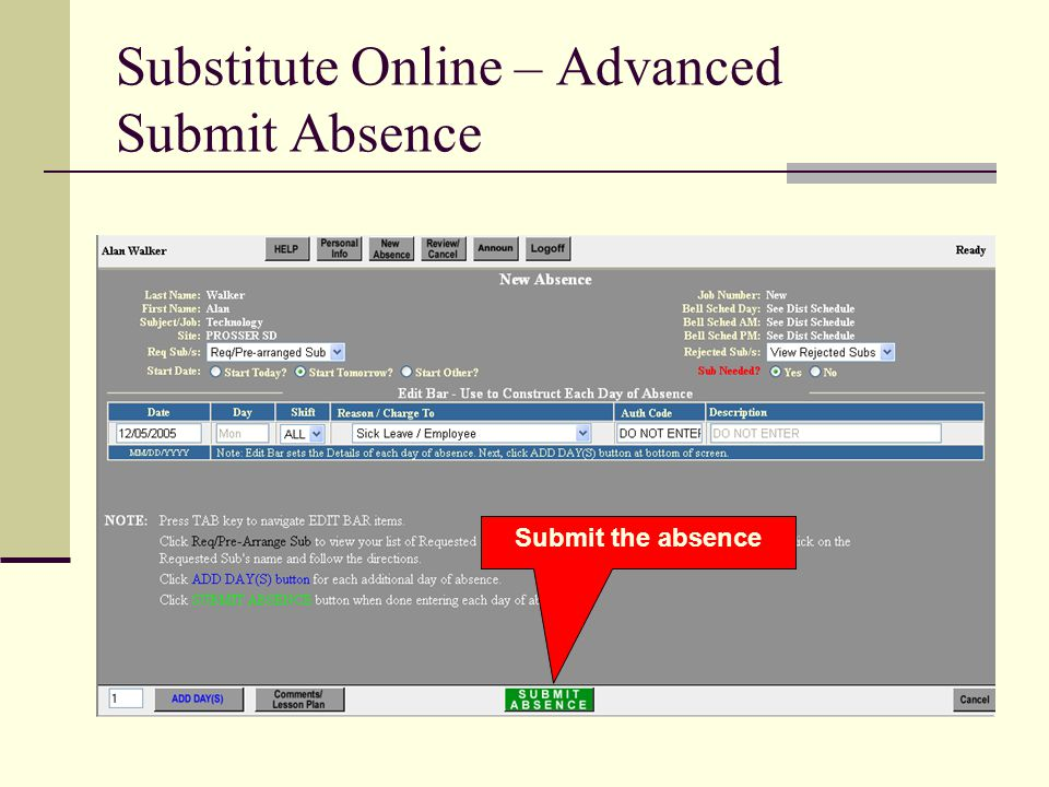 Substitute Online – Advanced Submit Absence Submit the absence