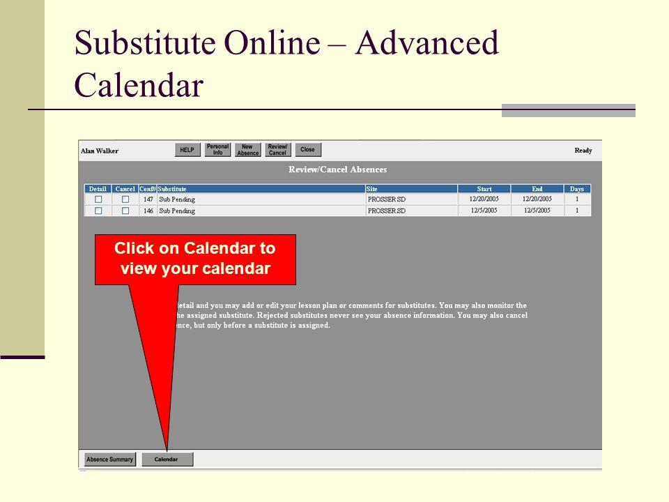 Substitute Online – Advanced Calendar Click on Calendar to view your calendar