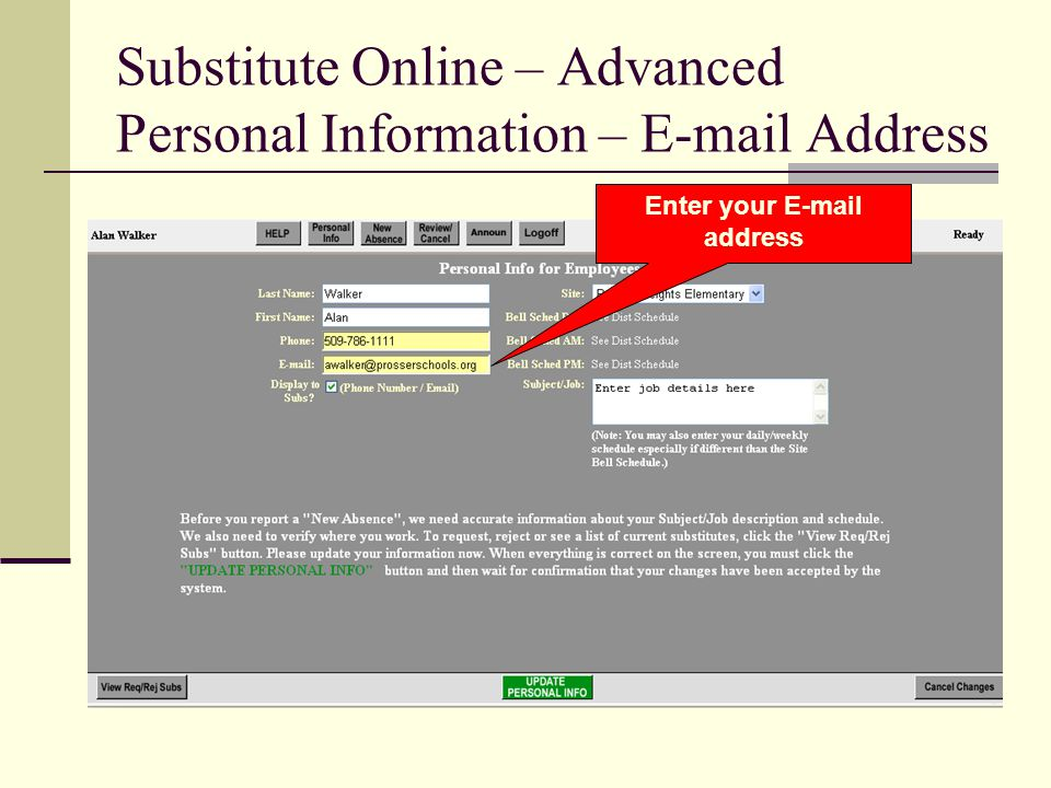 Substitute Online – Advanced Personal Information – E-mail Address Enter your E-mail address