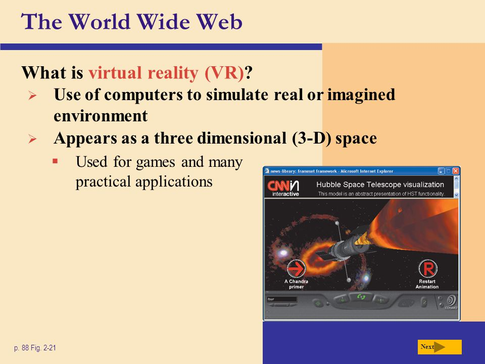 The World Wide Web What are plug-ins.p. 89 Fig.