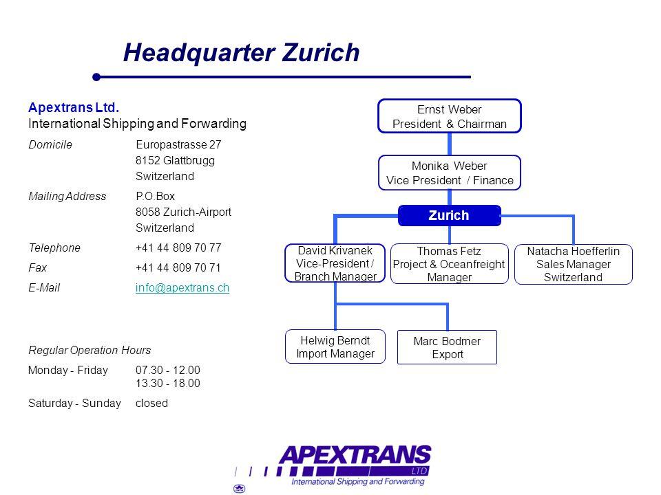 Natacha Hoefferlin Sales Manager Switzerland Headquarter Zurich Apextrans Ltd. International Shipping and Forwarding DomicileEuropastrasse 27 8152 Gla