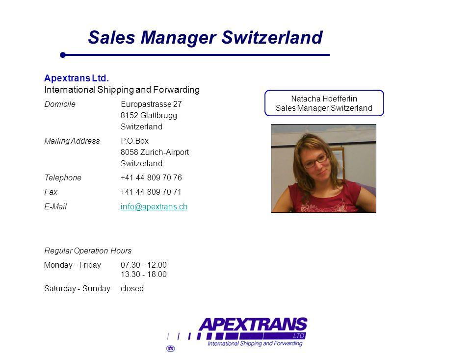 Sales Manager Switzerland Natacha Hoefferlin Sales Manager Switzerland Apextrans Ltd. International Shipping and Forwarding DomicileEuropastrasse 27 8