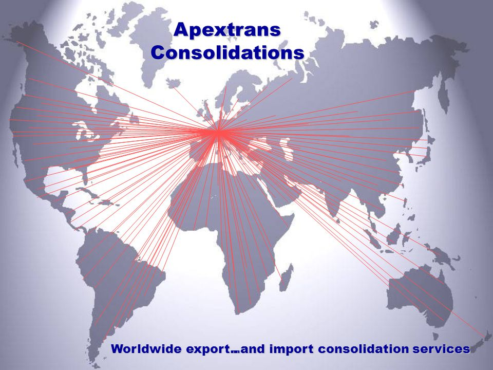..and import consolidation services ApextransConsolidations Worldwide export..