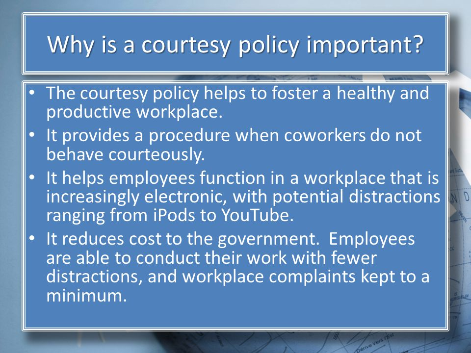 Why is a courtesy policy important.