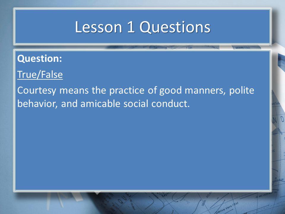 Lesson 1 Questions