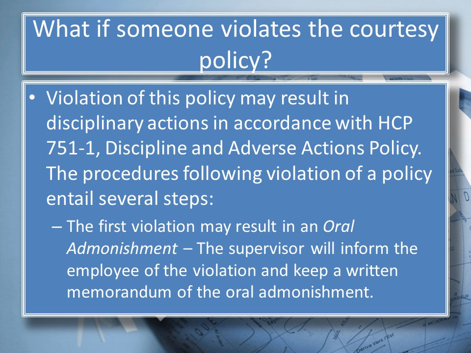 What if someone violates the courtesy policy.