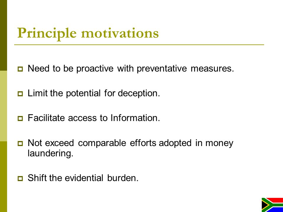 Principle motivations Need to be proactive with preventative measures.