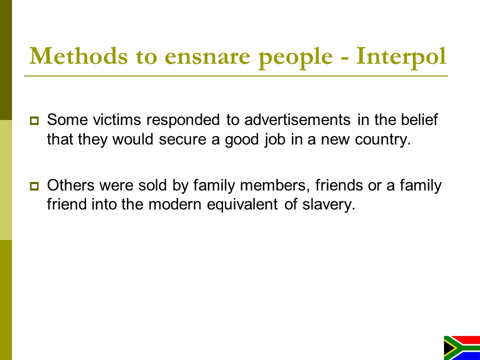 Methods to recruit people - SALC Traffickers usually make use of advertisements in which they offer work at, e.g.