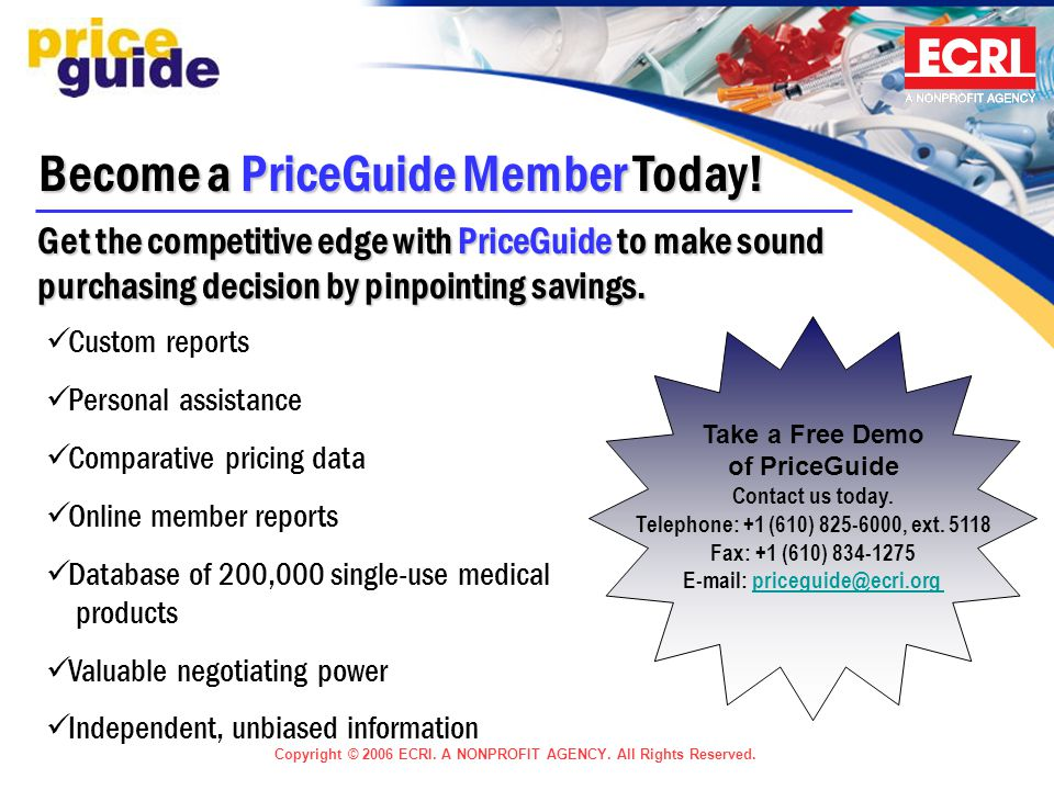 Copyright © 2006 ECRI. A NONPROFIT AGENCY. All Rights Reserved. Become a PriceGuide Member Today! Get the competitive edge with PriceGuide to make sou